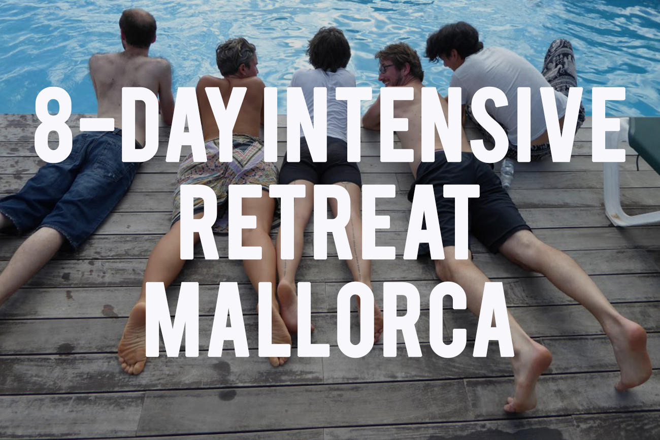 8-Day Intensive Radical Honesty Retreat Mallorca, Spain 29 September – 7 October 2020 (THREE SPOTS)