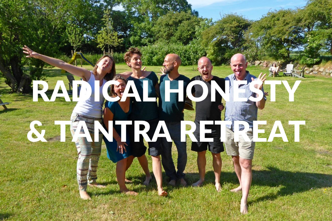 Radical Honesty & Tantra Retreat Near Berlin, Germany  | 22-25 March 2021